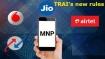 ಟ್ರಾಯ್ನ ಹೊಸ MNP ನಿಯಮ ಜಾರಿ : 'ಸಿಮ್ ಪೋರ್ಟ್' ಈಗ ಅತೀ ಸುಲಭ!