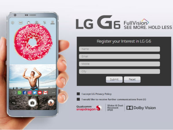 LG G6 ಸ್ಮಾರ್ಟ್ ಫೋನ್ ರಿಜಿಸ್ಟ್ರೇಷನ್ಗೂ ಮುನ್ನ ಇದನ್ನೊಮ್ಮೆ ಗಮನಿಸಿ