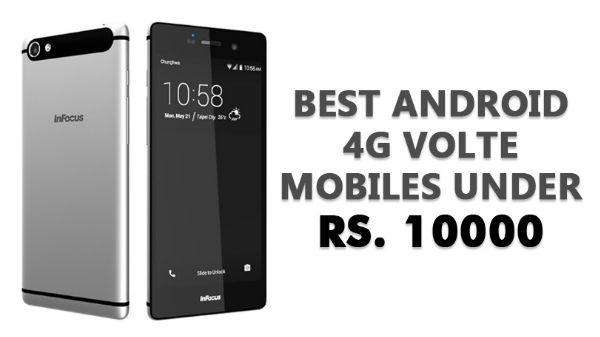 ₹ 10,000 ಒಳಗಿನ ಬೆಸ್ಟ್ 4G ಆಂಡ್ರಾಯ್ಡ್ ಸ್ಮಾರ್ಟ್ಫೋನ್ಗಳು..!