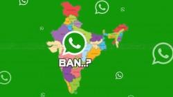 ಶಾಕಿಂಗ್ ನ್ಯೂಸ್!..ಭಾರತದಲ್ಲಿ ಶೀಘ್ರವೇ 'ವಾಟ್ಸ್ಆಪ್' ಬ್ಯಾನ್?!